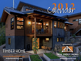 2012 Timber Home Calendar by New Energy Works with Log & Timber Living