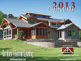 2013 Timber Home Calendar by New Energy Works with Log & Timber Living