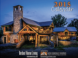 2015 Timber Home Calendar by New Energy Works with Log & Timber Living