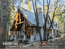 2017 Timber Home Calendar by New Energy Works with Log & Timber Living